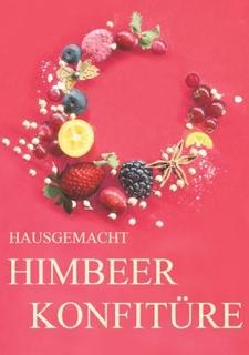 Hausgemachte Himbeer-Konfitüre